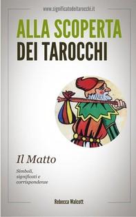 Il Matto negli Arcani Maggiori dei Tarocchi - Librerie.coop