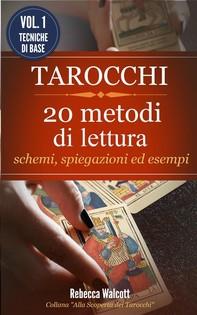 Tarocchi: 20 Metodi di Lettura con schemi,spiegazioni ed esempi - Librerie.coop