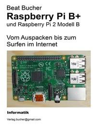 Raspberry Pi B+ - Vom Auspacken bis zum Surfen im Internet - Librerie.coop
