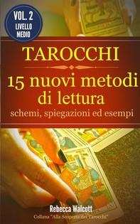 Tarocchi: 15 nuovi metodi di lettura - Librerie.coop