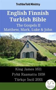 English Finnish Turkish Bible - The Gospels II - Matthew, Mark, Luke & John - Librerie.coop