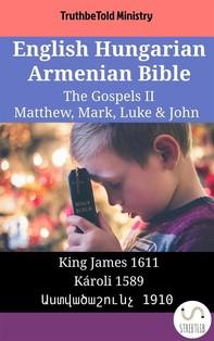 English Hungarian Armenian Bible - The Gospels II - Matthew, Mark, Luke & John - Librerie.coop