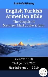 English Turkish Armenian Bible - The Gospels III - Matthew, Mark, Luke & John - Librerie.coop
