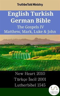 English Turkish German Bible - The Gospels IV - Matthew, Mark, Luke & John - Librerie.coop