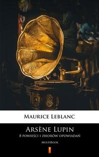 Arsène Lupin. 8 powieści i zbiorów opowiadań - Librerie.coop
