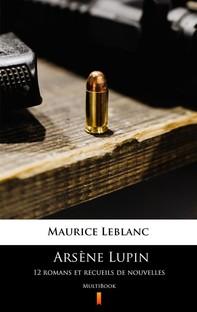 Arsène Lupin. 12 romans et recueils de nouvelles - Librerie.coop