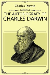 The Autobiography of Charles Darwin - Librerie.coop