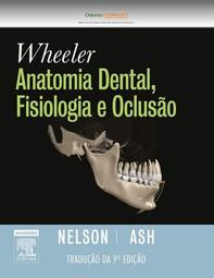 Wheeler´s Anatomia Dental, Fisiologia E Oclusão - Librerie.coop