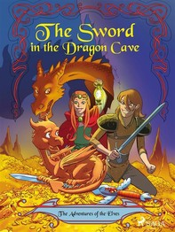 The Adventures of the Elves 3: The Sword in the Dragon s Cave - Librerie.coop