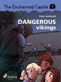 The Enchanted Castle 7 - Dangerous Vikings - Librerie.coop