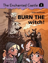 The Enchanted Castle 8 - Burn the Witch! - Librerie.coop