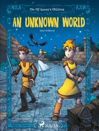 The Elf Queen s Children 1: An Unknown World - Librerie.coop