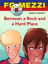 FC Mezzi 8: Between a Rock and a Hard Place - Librerie.coop