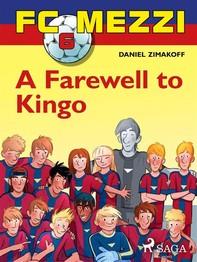 FC Mezzi 6: A Farewell to Kingo - Librerie.coop