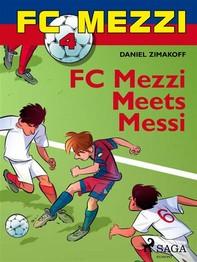 FC Mezzi 4: FC Mezzi Meets Messi - Librerie.coop