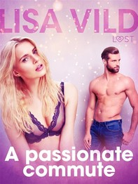 A passionate commute - Erotic Short Story - Librerie.coop