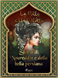 Storia di Noureddin e della bella persiana (Le Mille e Una Notte 44) - Librerie.coop
