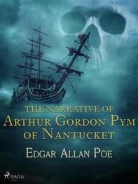 The Narrative of Arthur Gordon Pym of Nantucket - Librerie.coop