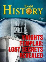 Knights Templar: Lost Secrets Revealed - Librerie.coop