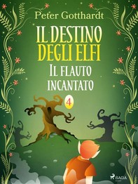 Il destino degli Elfi 4: Il flauto incantato - Librerie.coop