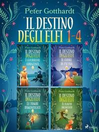 Il destino degli Elfi 1-4 - Librerie.coop