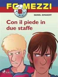 FC Mezzi 8 - Con il piede in due staffe - Librerie.coop