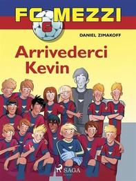 FC Mezzi 6 - Arrivederci Kevin - Librerie.coop