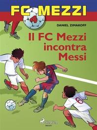 FC Mezzi 4 - Il FC Mezzi incontra Messi - Librerie.coop