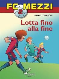 FC Mezzi 2 - Lotta fino alla fine - Librerie.coop