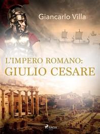 L'impero romano: Giulio Cesare - Librerie.coop