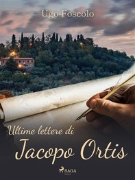 Ultime lettere di Jacopo Ortis - Librerie.coop