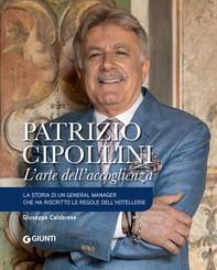 Patrizio Cipollini. L'arte dell'accoglienza - Librerie.coop