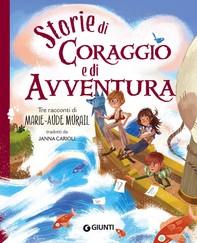 Storie di coraggio e avventura - Librerie.coop