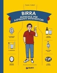 Birra. Manuale per aspiranti intenditori - Librerie.coop