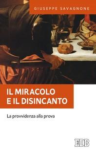 Il miracolo e il disincanto - Librerie.coop