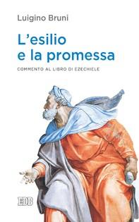 L'esilio e la promessa - Librerie.coop