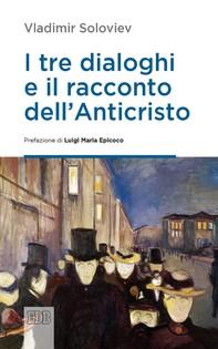 I tre dialoghi e il racconto dell'Anticristo - Librerie.coop