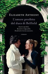 L'amore proibito del duca di Belfield - Librerie.coop