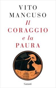 Il coraggio e la paura - Librerie.coop