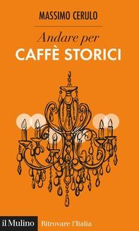 Andare per Caffè storici - Librerie.coop