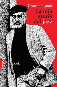 La mia storia del jazz - Librerie.coop