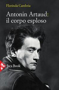 Antonin Artaud: il corpo esploso - Librerie.coop