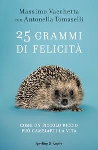 25 grammi di felicità - Librerie.coop