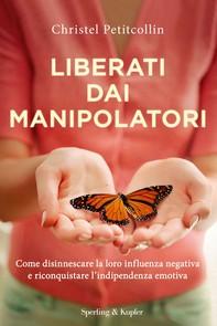 Liberati dai manipolatori - Librerie.coop
