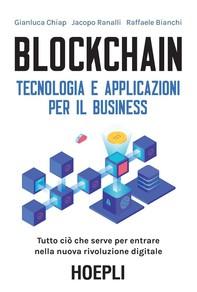 Blockchain. Tecnologia e applicazioni per il business - Librerie.coop
