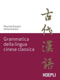Grammatica della lingua cinese classica - Librerie.coop