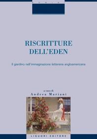 Riscritture dell'Eden: il giardino nell'immaginazione letteraria angloamericana - Librerie.coop