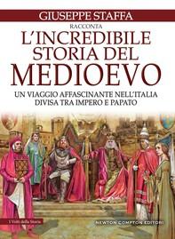 L'incredibile storia del Medioevo - Librerie.coop