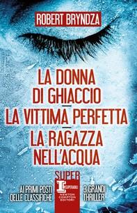La donna di ghiaccio - La vittima perfetta - La ragazza nell'acqua - Librerie.coop