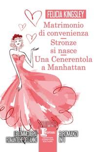 Matrimonio di convenienza - Stronze si nasce - Una Cenerentola a Manhattan - Librerie.coop